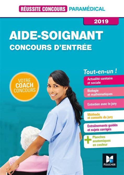 Concours Aide Soignant 2019 2020 Tout En Un Ecrit Et Oral Les Cles De La Reussite