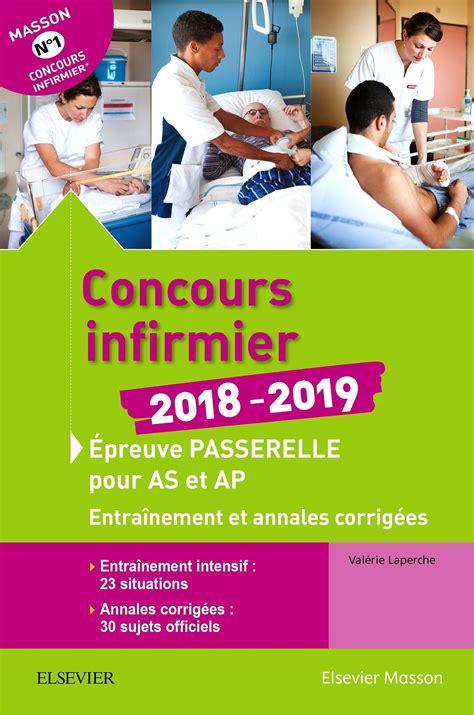 Concours Infirmier 2018 2019 Epreuve Passerelle Pour Aide Soignant Et Auxiliaire De Puericulture Entrainement Et Annales Corrigees