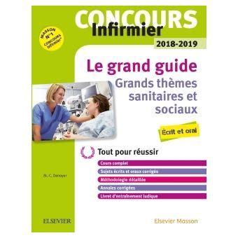 Concours Infirmier 2018 2019 Le Grand Guide Grands Themes Sanitaires Et Sociaux Ecrit Et Oral Le Tout En Un Avec Livret D Entrainement
