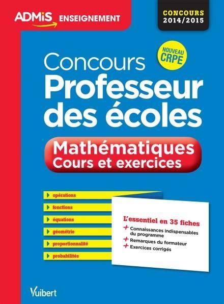 Concours Professeur Des Ecoles Mathematiques Cours Et Exercices Epreuves Ecrite Et Orale Admis Lessentiel