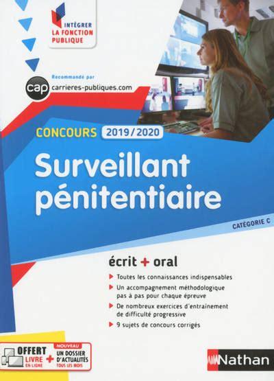 Concours Surveillant Penitentiaire Categorie C Ecrit Oral Categorie C Integrer La Fonction Publique 2019 2020