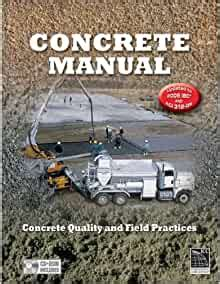Concrete Manual Concrete Quality And Field Practices