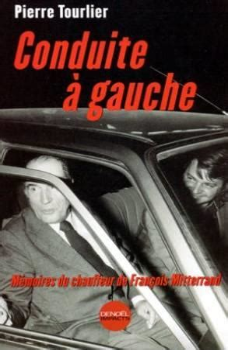Conduite A Gauche Memoires Du Chauffeur De Francois Mitterrand