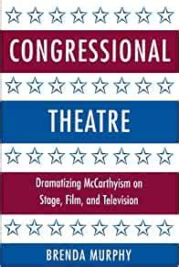Congressional Theatre Hardback Dramatizing Mccarthyism On Stage Film And Television Cambridge Studies In American Theatre And Drama
