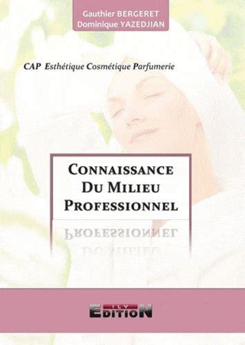 Connaissance Du Milieu Professionnel Cap Esthetique Cosmetique Parfumerie