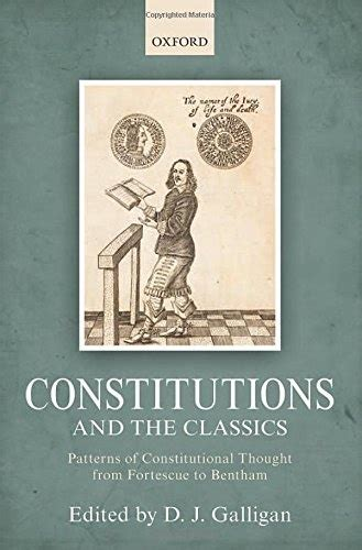 Constitutions And The Classics Patterns Of Constitutional Thought From Fortescue To Bentham