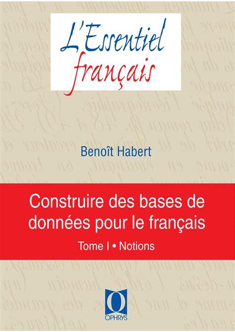 Construire Des Bases De Donnees Pour Le Francais Tome 1