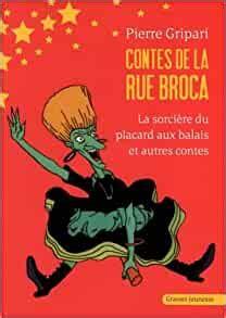Contes De La Rue Broca La Sorciere Du Placard Aux Balais Et Autres Contes