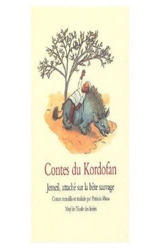 Contes Du Kordofan Jemeil Attache Sur La Bete Sauvage