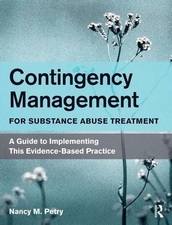 Contingency Management For Substance Abuse Treatment A Guide To Implementing This Evidence Based Practice