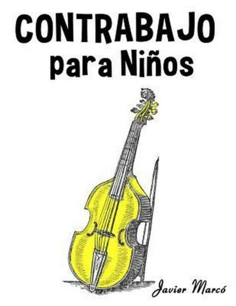 Contrabajo Para Ninos Musica Clasica Villancicos De Navidad Canciones Infantiles Tradicionales Y Folcloricas