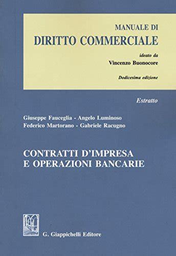 Contratti Dimpresa E Operazioni Bancarie Estratto Da Manuale Di Diritto Commerciale