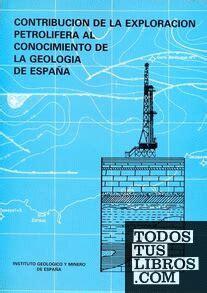 Contribucion De La Exploracion Petrolifera Al Conocimiento De La Geologia De Espana Geologia Y Geofisica
