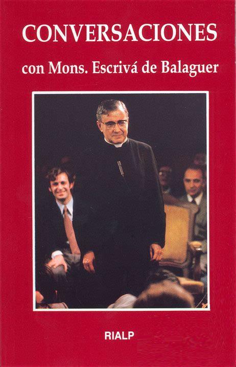 Conversaciones Con Mons Escriva Ed Conmemorativa Libros De Josemaria Escriva De Balaguer