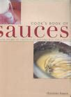 Cook S Book Of Sauces Fail Safe Recipes To Transform An Everyday Dish Into A Feast By France