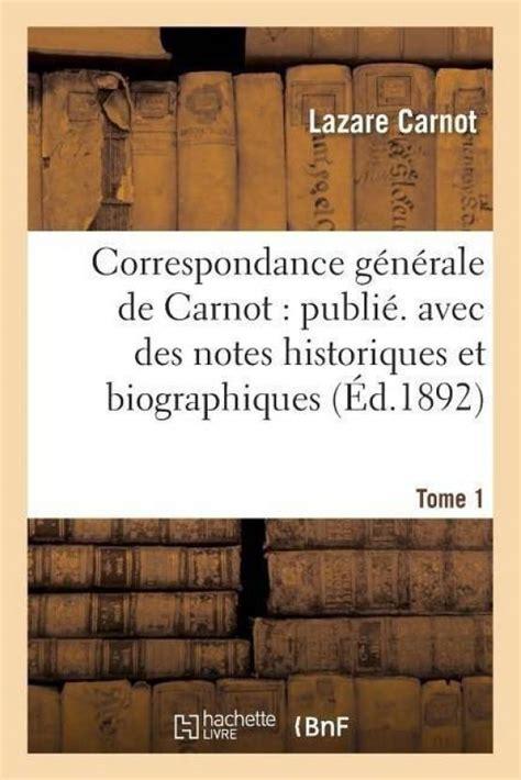 Correspondance Generale Carnot Historiques Biographiques