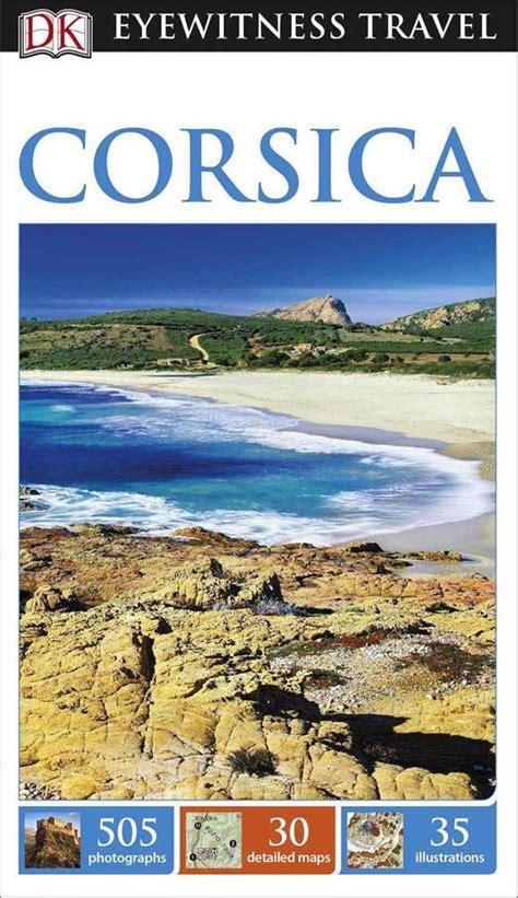 Corsica (DK Eyewitness Travel Guides)