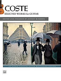 Coste - Selected Works for Guitar (Alfred Classical Guitar Masterworks)