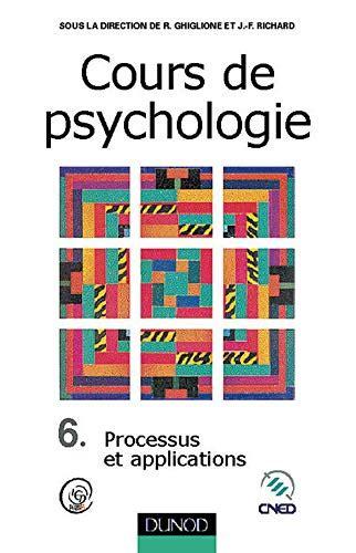 Cours De Psychologie Tome 6 Processus Et Applications
