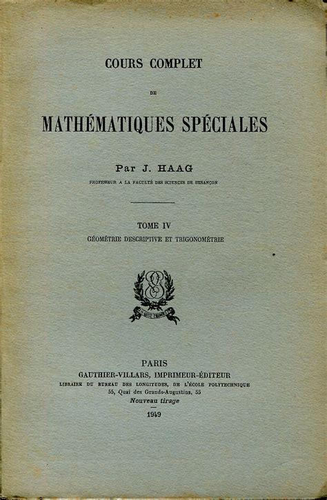 Cours complet de mathématiques spéciales Tome IV Géométrie descriptive et trigonométrie
