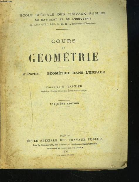Cours de géométrie. 2e partie Géométrie dans l'espace. Cours de M. Vasnier