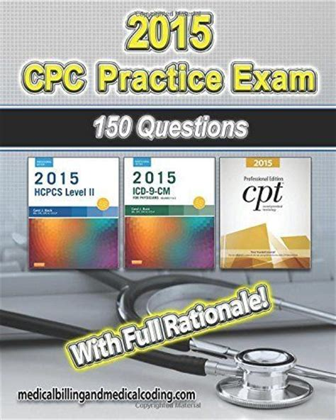 Cpc Practice Exam Includes 150 Practice Questions Answers With Full Rationale Exam Study Guide And The Official Proctor To Examinee Instructions