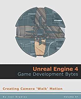 Creating Camera Walk Motion Unreal Engine 4 Game Development Bytes Book 1 English Edition