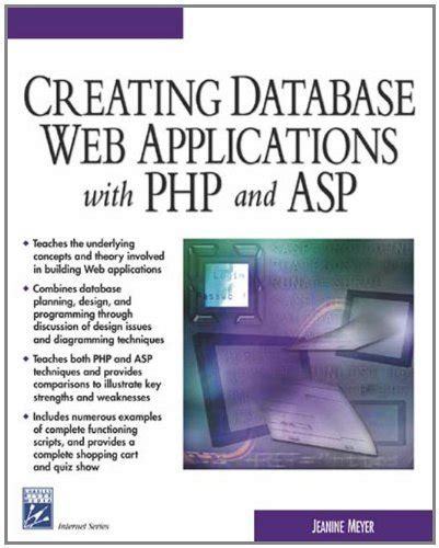 Creating Database Web Applications With Php And Asp Charles River Media Internet And Web Design By Jeanine Meyer