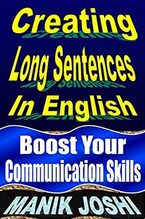 Creating Long Sentences In English Boost Your Communication Skills English Daily Use Book 8 English Edition