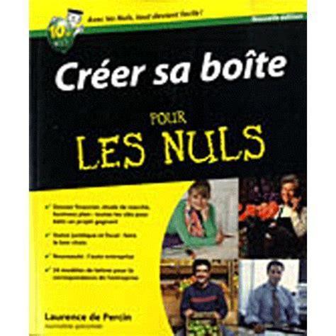 Creer Sa Boite Pour Les Nuls