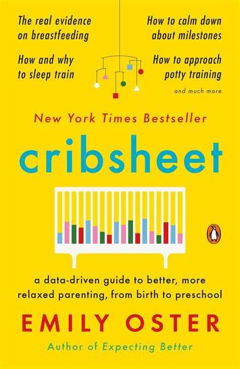 Cribsheet A Data Driven Guide To Better More Relaxed Parenting From Birth To Preschool