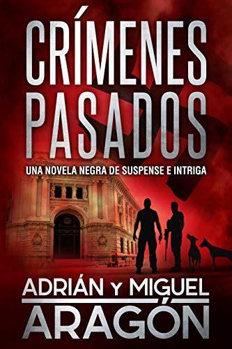 Crimenes Pasados Una Novela Negra De Suspense E Intriga Serie De Los Detectives Bell Y Wachowski No 3