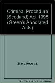 Criminal Procedure (Scotland) Act 1995 (Green's Annotated Acts)