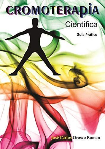 Cromoterapia Cientifica Guia Pratico Portuguese Edition