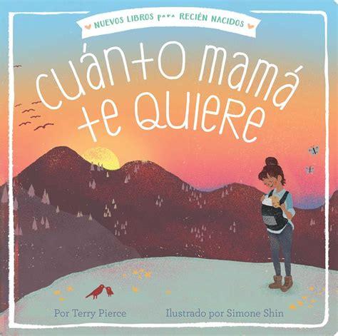 Cuánto Mamá Te Quiere (Mama Loves You So) (New Books for Newborns)
