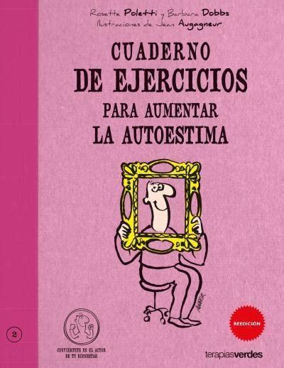 Cuaderno De Ejercicios Para Aumentar La Autoestima Terapias Cuadernos Ejercicios