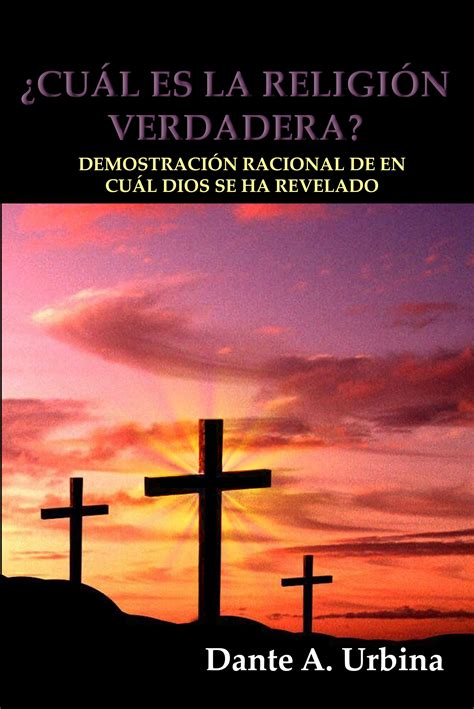 Cual Es La Religion Verdadera Demostracion Racional De En Cual Dios Se Ha Revelado