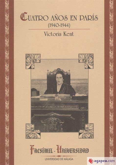 Cuatro Anos En Paris 1940 1944 Gadir Ensayo Y Biografia