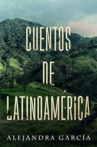 Cuentos De Latinoamerica Kurzgeschichten Aus Lateinamerika In Einfachem Spanisch
