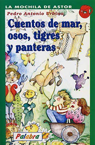 Cuentos De Mar Osos Tigres Y Panteras La Mochila De Astor Serie Verde