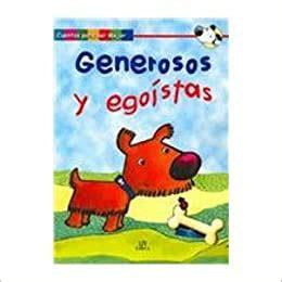 Cuentos Ser Mejor-generosos Y Egoistas/Being Better Stories - Selfish and Generous