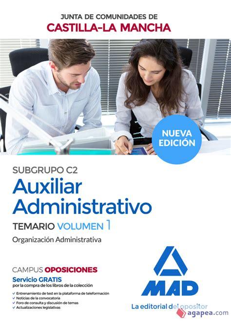 Cuerpo Auxiliar Administrativo C2 Junta De Comunidades De Castilla La Mancha Temario Vol I