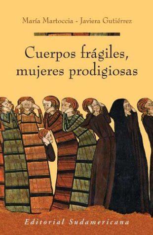 Cuerpos Fragiles Mujeres Prodigiosas Fragile Bodies Prodigious Women