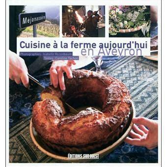 Cuisine A La Ferme Aujourd Hui En Aveyron