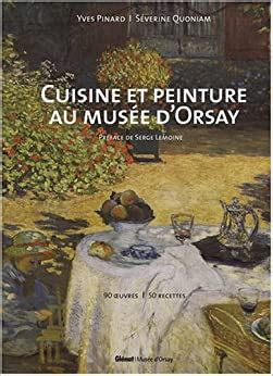 Cuisine Et Peinture Au Musee D Orsay 90 Oeuvres 50 Recettes