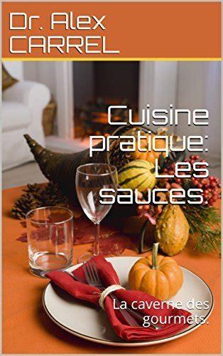 Cuisine Pratique Les Sauces La Caverne Des Gourmets