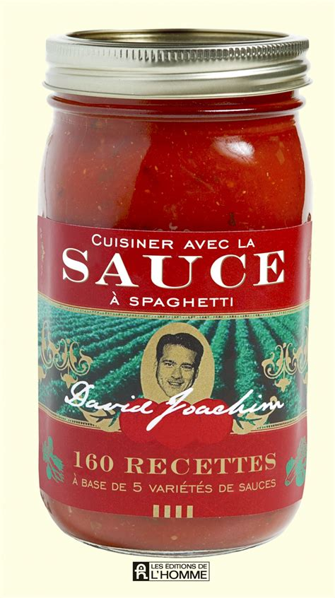 Cuisiner Avec La Sauce A Spaghetti 160 Recettes A Base De 5 Varietes De Sauces