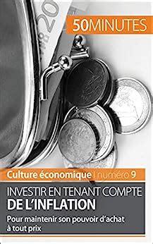 Culture économique : Investir en tenant compte de l'inflation : Pour maintenir son pouvoir d'achat à tout prix