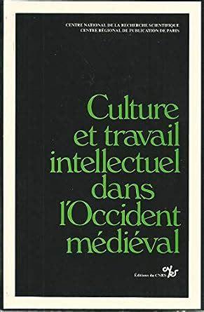 Culture Et Travail Intellectuel Dans Loccident Medieval Bilan