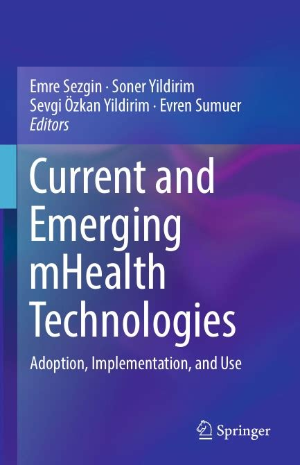 Current and Emerging mHealth Technologies: Adoption, Implementation, and Use